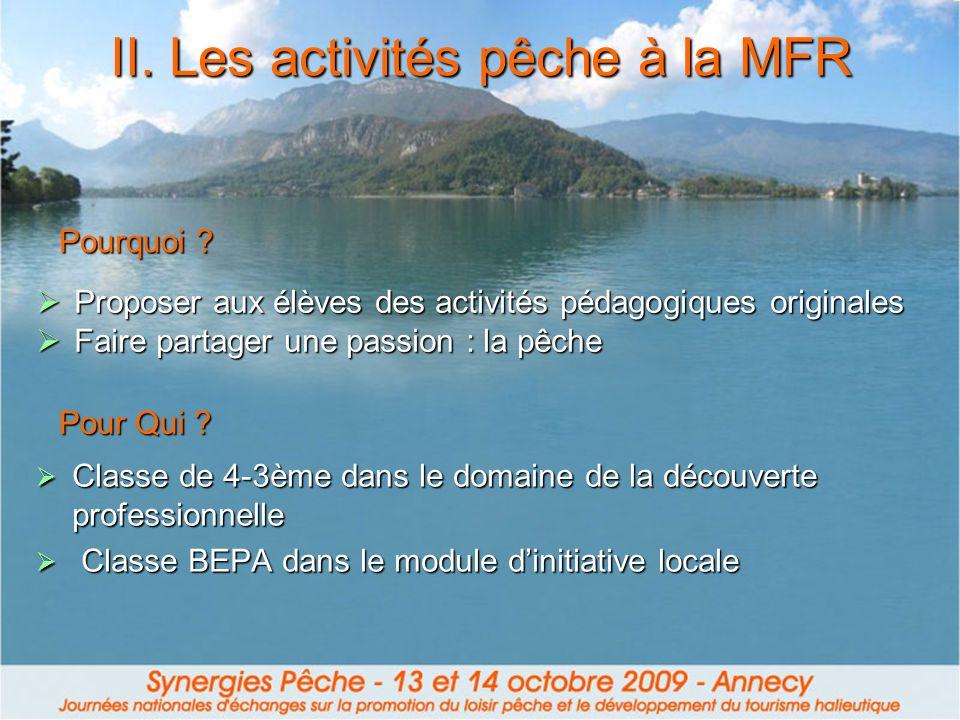 II. Les activités pêche à la MFR Proposer aux élèves des activités pédagogiques originales Proposer aux élèves des activités pédagogiques originales F