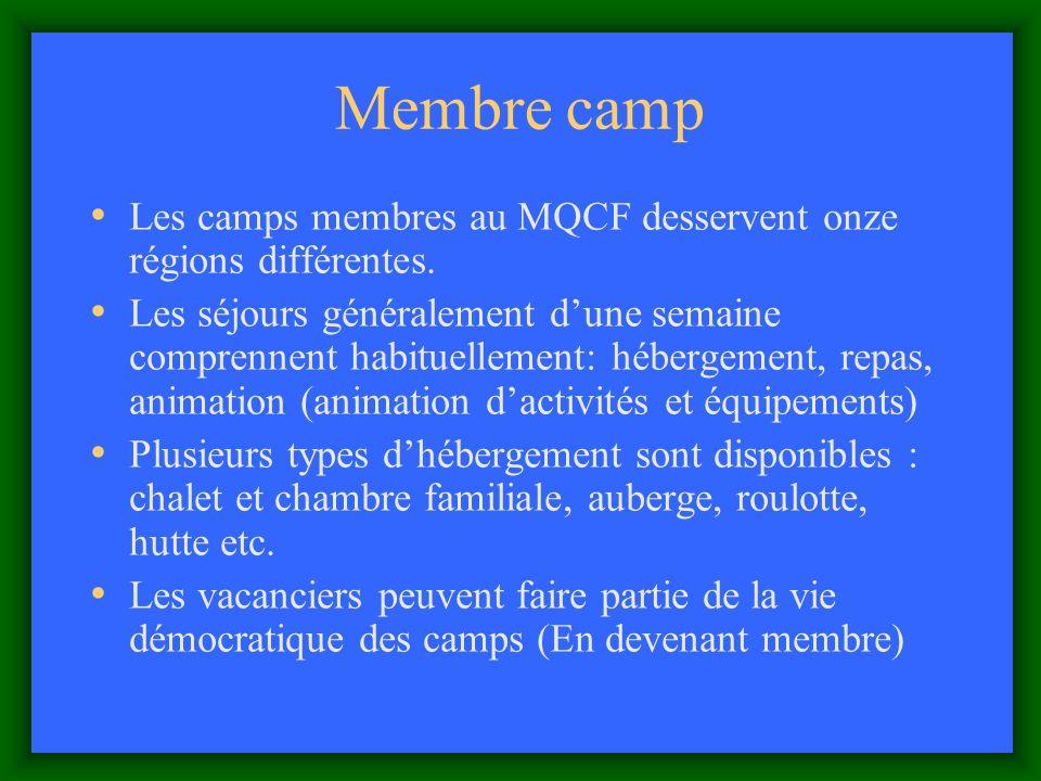 Membre camp Les camps membres au MQCF desservent onze régions différentes.