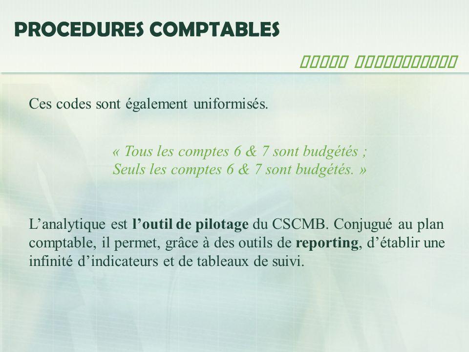 PROCEDURES COMPTABLES Codes Analytiques Ces codes sont également uniformisés.
