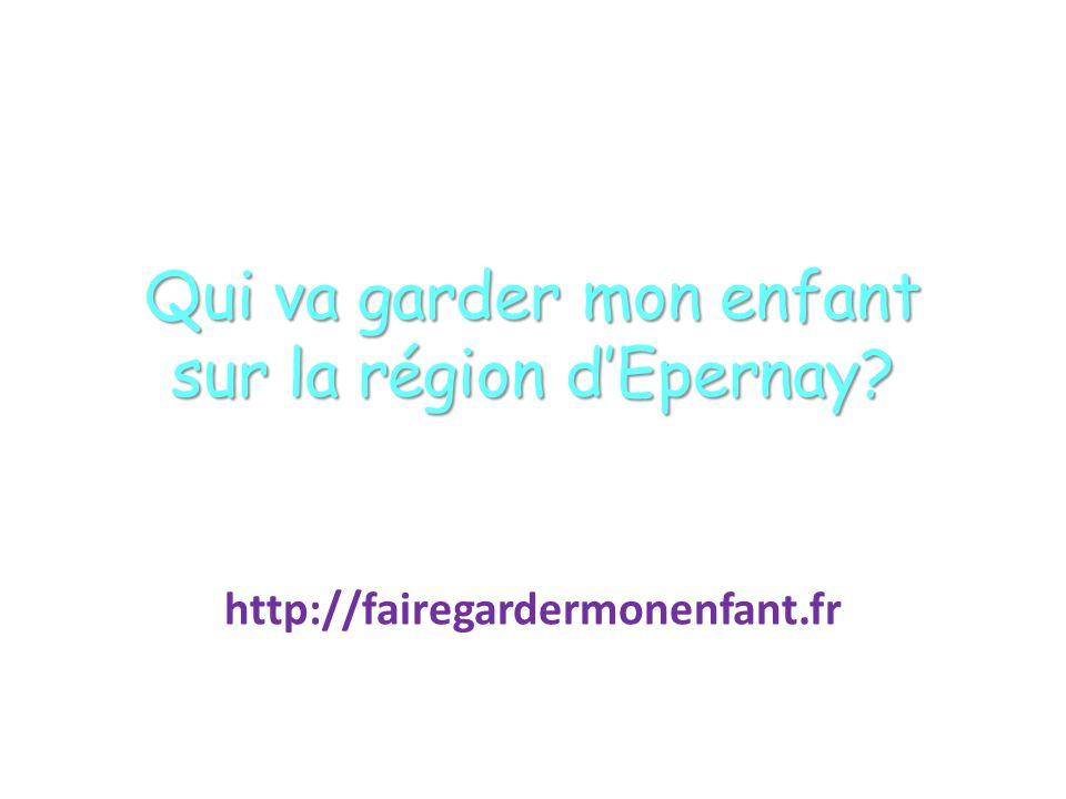Qui va garder mon enfant sur la région dEpernay? http://fairegardermonenfant.fr