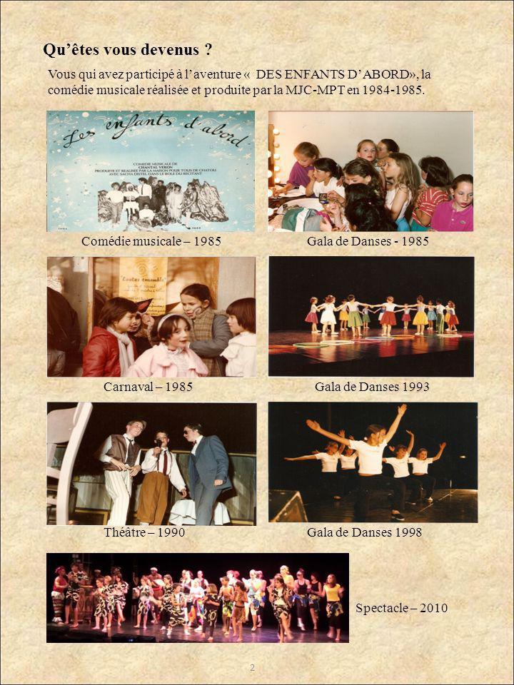 Quêtes vous devenus ? Vous qui avez participé à laventure « DES ENFANTS DABORD», la comédie musicale réalisée et produite par la MJC-MPT en 1984-1985.