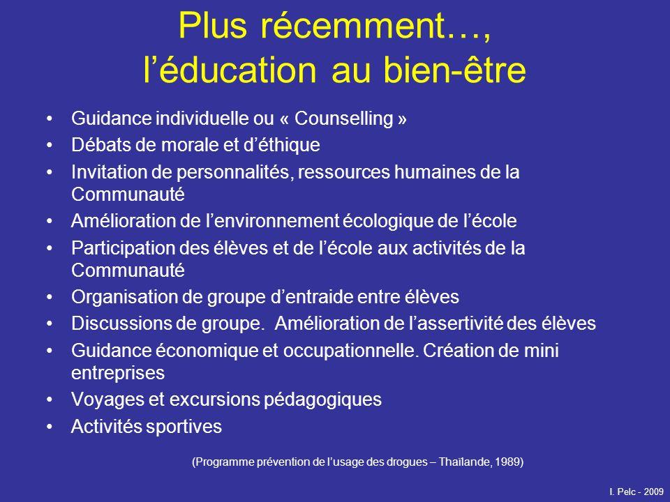 Plus récemment…, léducation au bien-être Guidance individuelle ou « Counselling » Débats de morale et déthique Invitation de personnalités, ressources