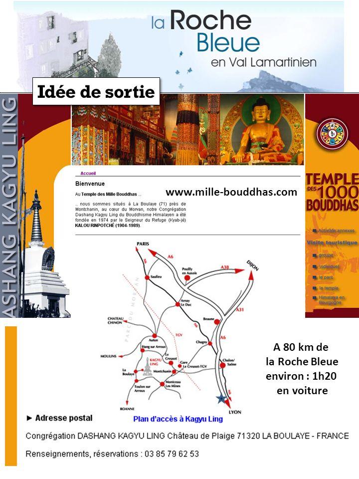 Idée de sortie www.mille-bouddhas.com A 80 km de la Roche Bleue environ : 1h20 en voiture