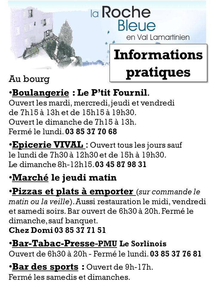 Au bourg Boulangerie : Le Ptit Fournil. Ouvert les mardi, mercredi, jeudi et vendredi de 7h15 à 13h et de 15h15 à 19h30. Ouvert le dimanche de 7h15 à