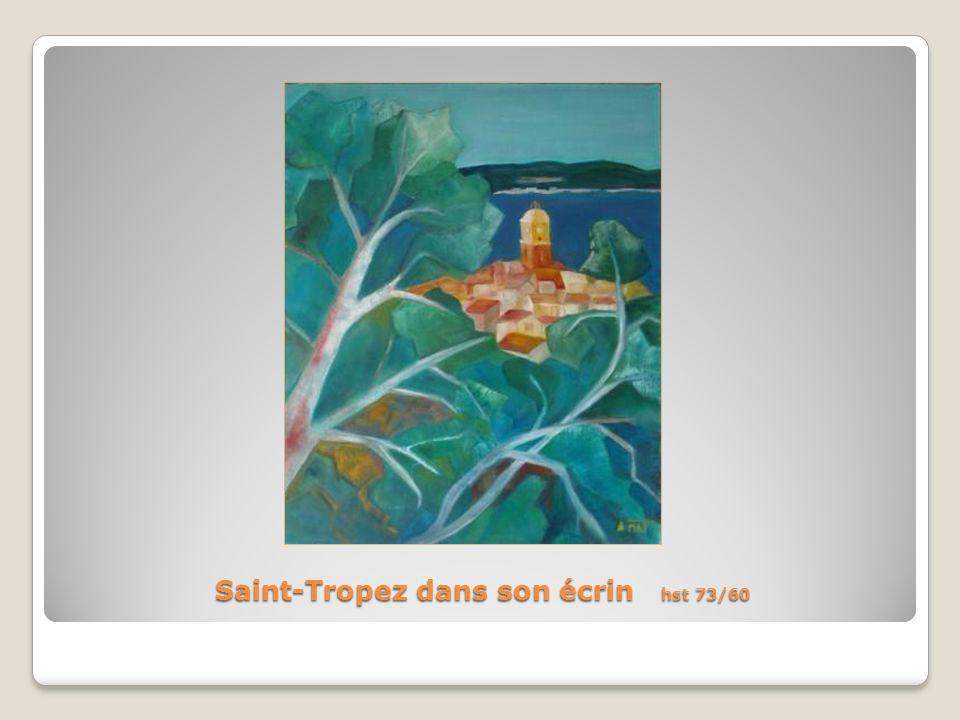 Saint-Tropez dans son écrin hst 73/60