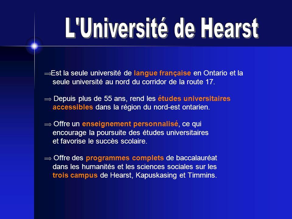 Est la seule université de langue française en Ontario et la seule université au nord du corridor de la route 17.