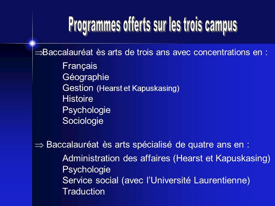 Baccalauréat ès arts de trois ans avec concentrations en : Français Géographie Gestion (Hearst et Kapuskasing) Histoire Psychologie Sociologie Baccala