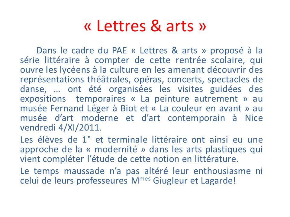 « Lettres & arts » Dans le cadre du PAE « Lettres & arts » proposé à la série littéraire à compter de cette rentrée scolaire, qui ouvre les lycéens à