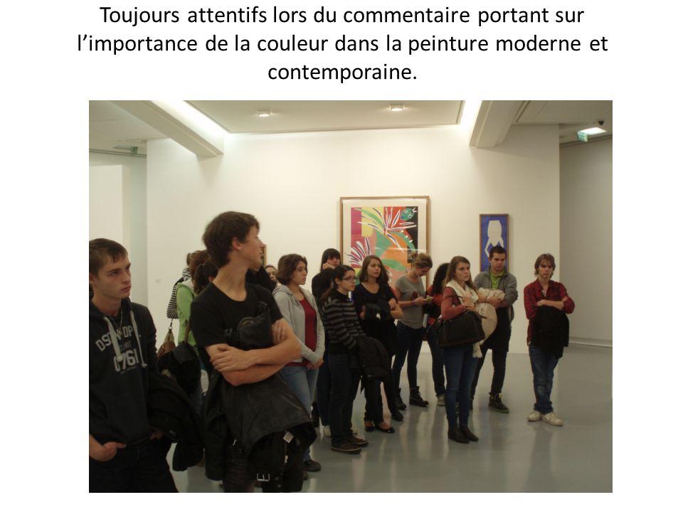 Toujours attentifs lors du commentaire portant sur limportance de la couleur dans la peinture moderne et contemporaine.