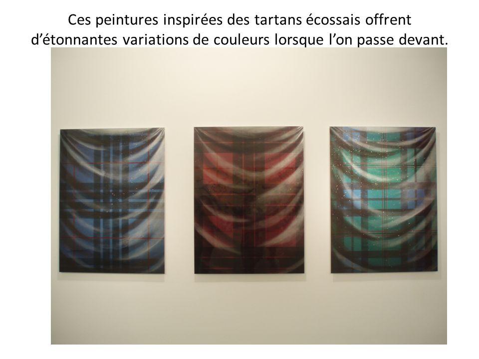 Ces peintures inspirées des tartans écossais offrent détonnantes variations de couleurs lorsque lon passe devant.