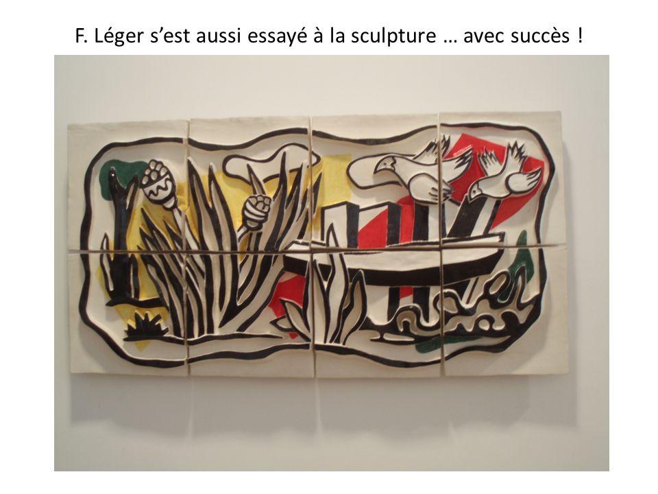 F. Léger sest aussi essayé à la sculpture … avec succès !