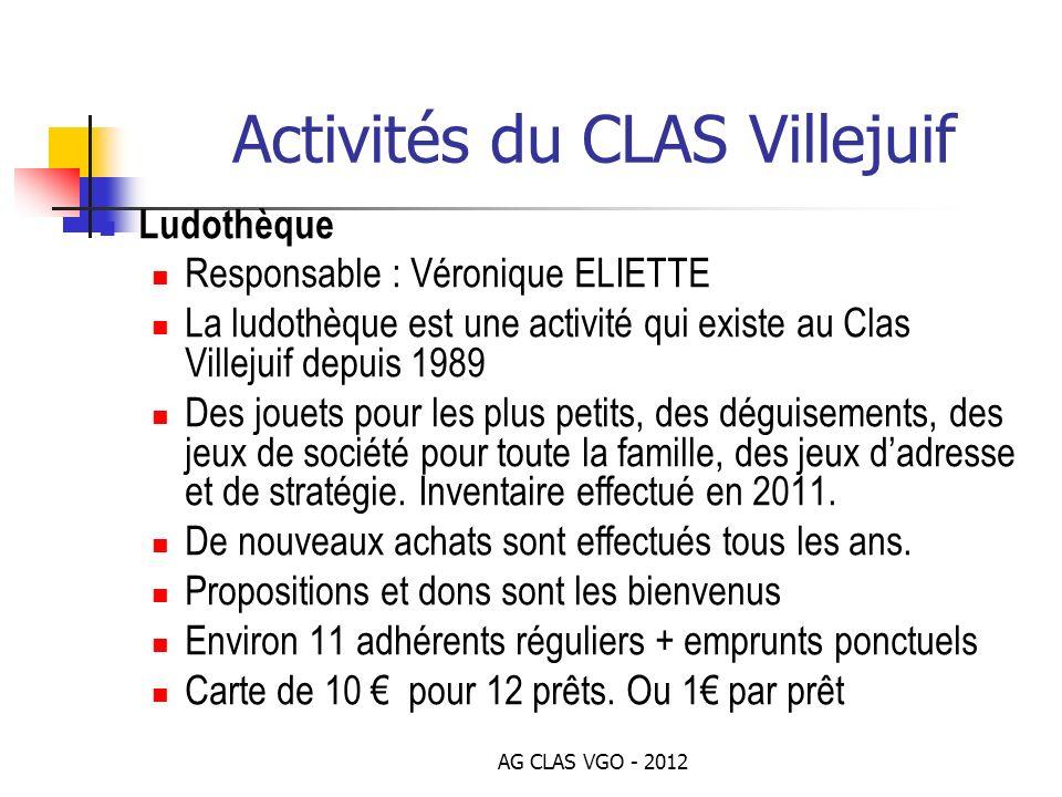 AG CLAS VGO - 2012 Activités du CLAS Villejuif Ludothèque Responsable : Véronique ELIETTE La ludothèque est une activité qui existe au Clas Villejuif