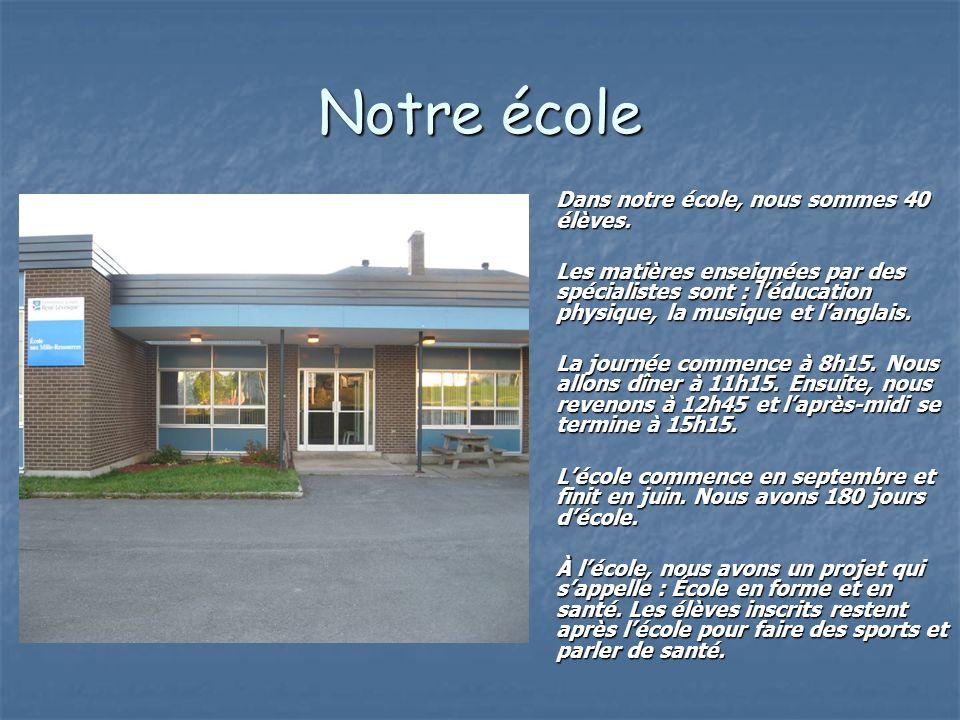 Notre école Dans notre école, nous sommes 40 élèves. Les matières enseignées par des spécialistes sont : léducation physique, la musique et langlais.