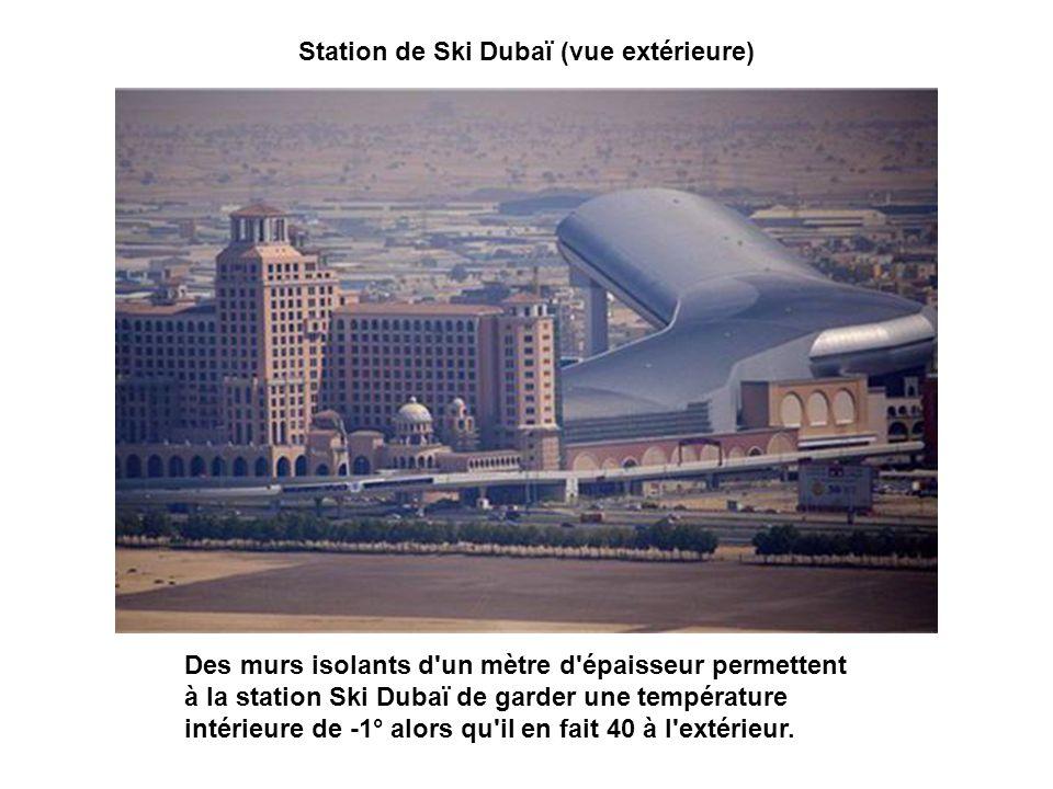 Station de Ski Dubaï (vue extérieure) Des murs isolants d un mètre d épaisseur permettent à la station Ski Dubaï de garder une température intérieure de -1° alors qu il en fait 40 à l extérieur.