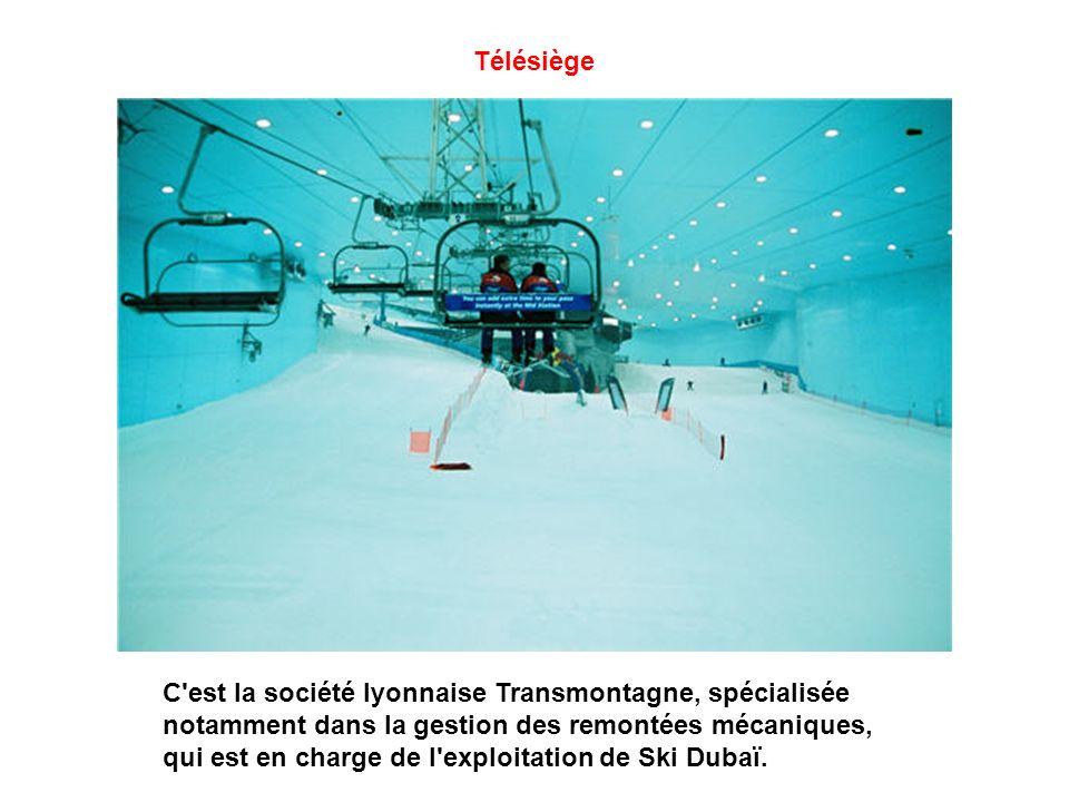 Télésiège C est la société lyonnaise Transmontagne, spécialisée notamment dans la gestion des remontées mécaniques, qui est en charge de l exploitation de Ski Dubaï.