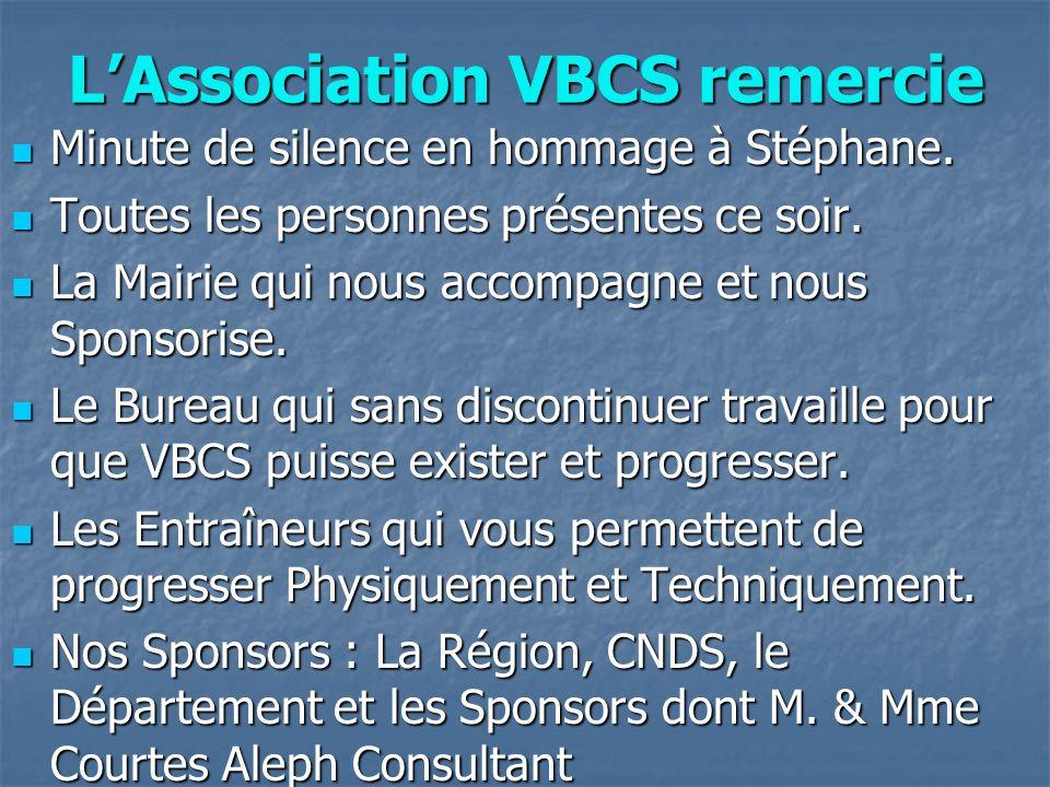 LAssociation VBCS remercie Minute de silence en hommage à Stéphane.