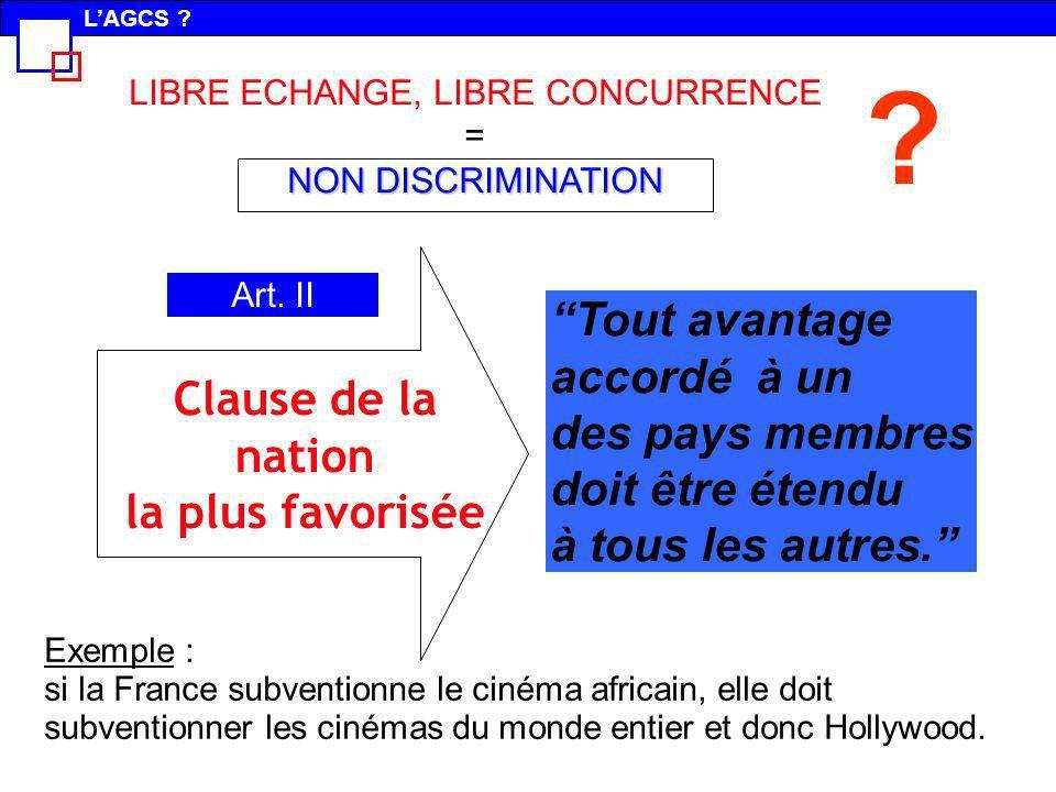Exemple : si la France subventionne le cinéma africain, elle doit subventionner les cinémas du monde entier et donc Hollywood. NON DISCRIMINATION LIBR
