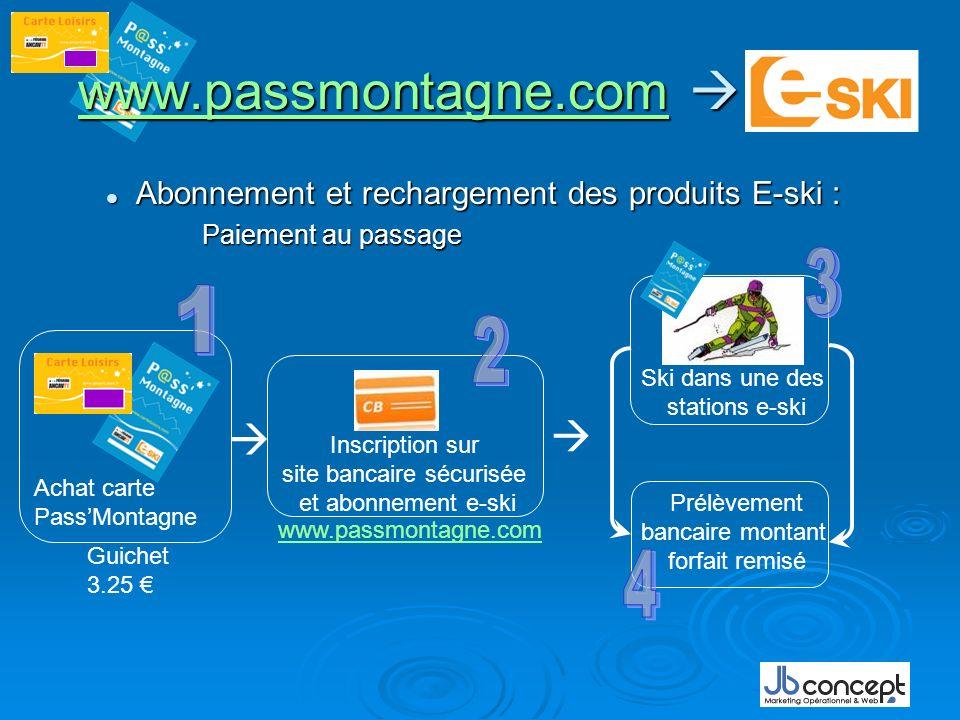 Abonnement et rechargement des produits E-ski : Abonnement et rechargement des produits E-ski : Paiement au passage www.passmontagne.comwww.passmontag