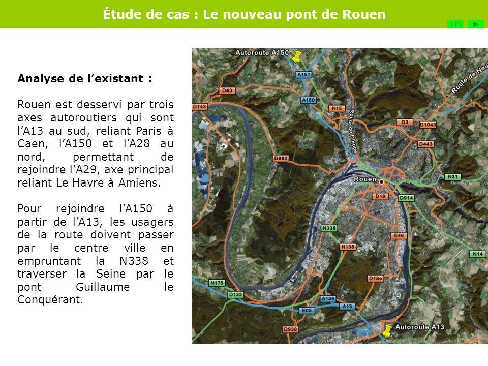Étude de cas : Le nouveau pont de Rouen Analyse de lexistant : Rouen est desservi par trois axes autoroutiers qui sont lA13 au sud, reliant Paris à Ca