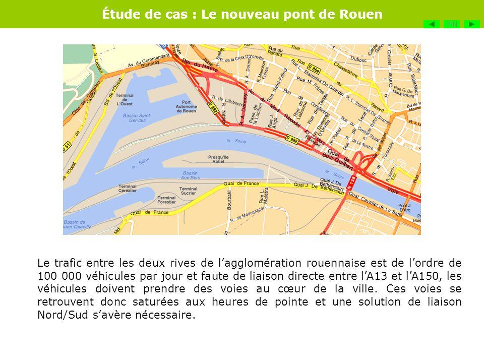 Étude de cas : Le nouveau pont de Rouen Le trafic entre les deux rives de lagglomération rouennaise est de lordre de 100 000 véhicules par jour et fau