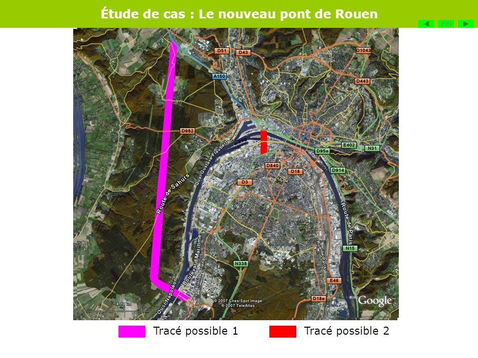 Étude de cas : Le nouveau pont de Rouen FIN Tracé possible 1Tracé possible 2