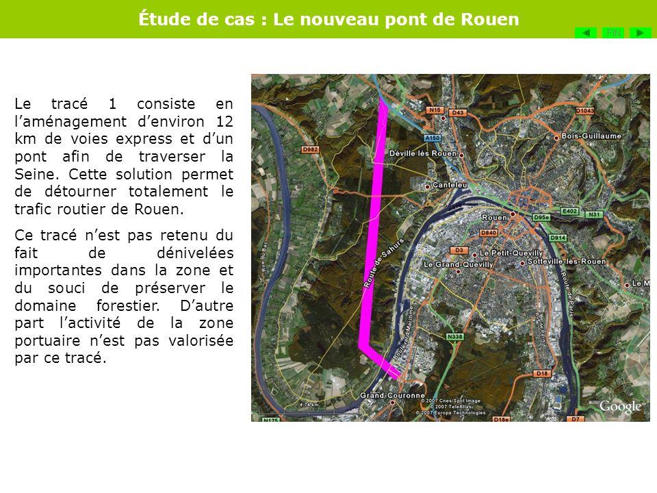 Étude de cas : Le nouveau pont de Rouen Le tracé 1 consiste en laménagement denviron 12 km de voies express et dun pont afin de traverser la Seine. Ce