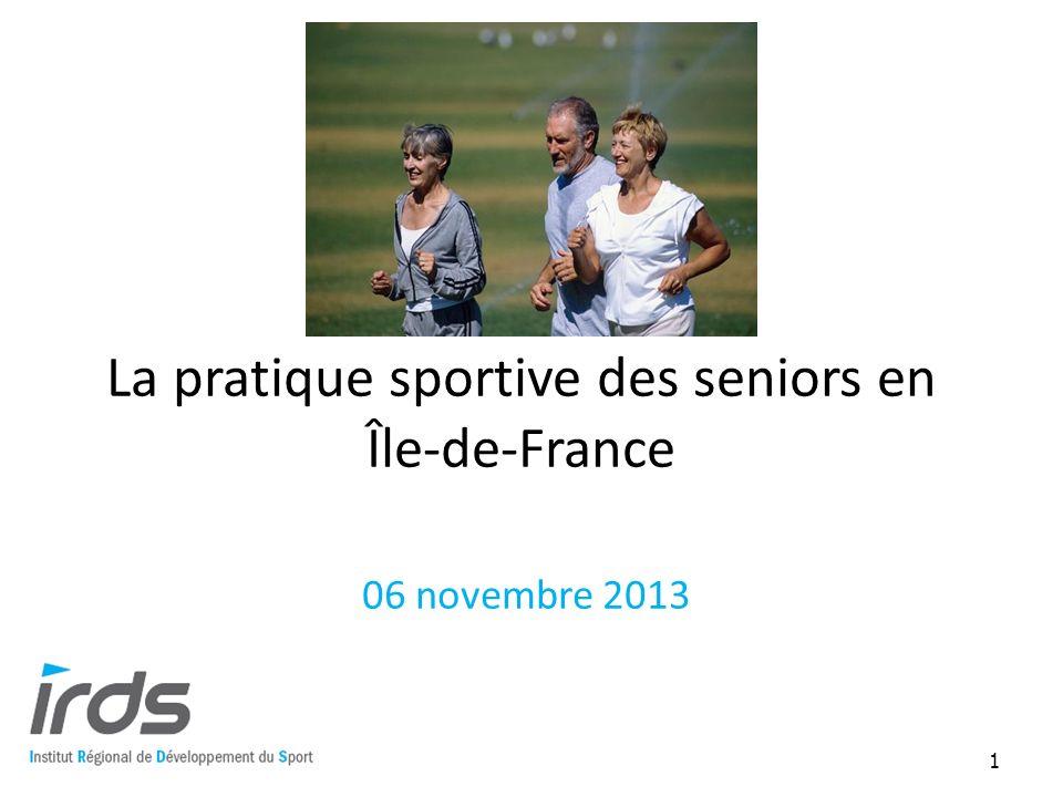La pratique sportive des seniors en Île-de-France 06 novembre 2013 1