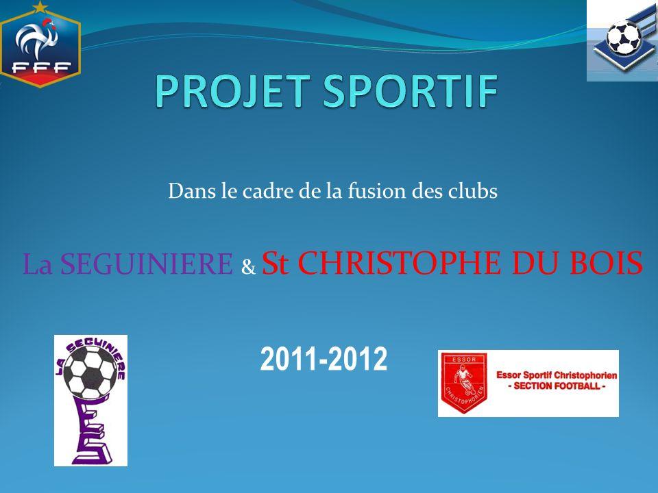 Dans le cadre de la fusion des clubs La SEGUINIERE & St CHRISTOPHE DU BOIS 2011-2012