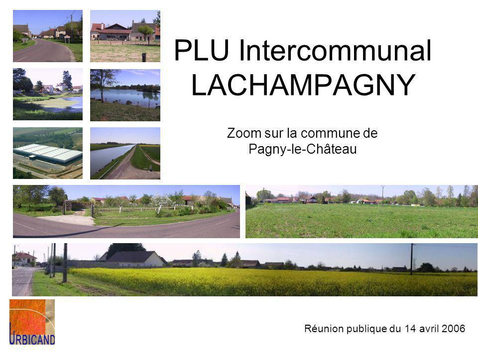 PLU Intercommunal LACHAMPAGNY Réunion publique du 14 avril 2006 Zoom sur la commune de Pagny-le-Château