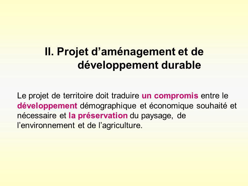 II. Projet daménagement et de développement durable Le projet de territoire doit traduire un compromis entre le développement démographique et économi