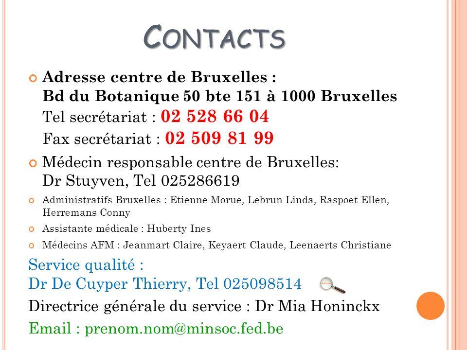 C ONTACTS Adresse centre de Bruxelles : Bd du Botanique 50 bte 151 à 1000 Bruxelles Tel secrétariat : 02 528 66 04 Fax secrétariat : 02 509 81 99 Méde