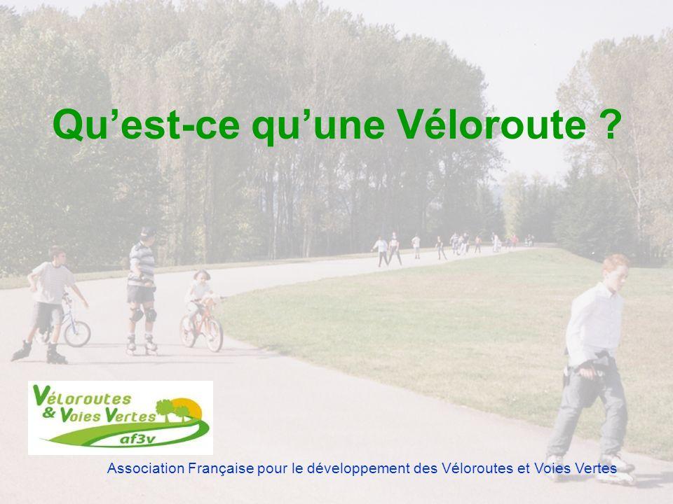 Association Française pour le développement des Véloroutes et Voies Vertes C est un itinéraire agréable, touristique, qui emprunte les voies vertes (en priorité), mais aussi les petites routes tranquilles, les aménagements cyclables urbains, et évite les dénivelés excessifs (exceptions en zones montagneuses…).