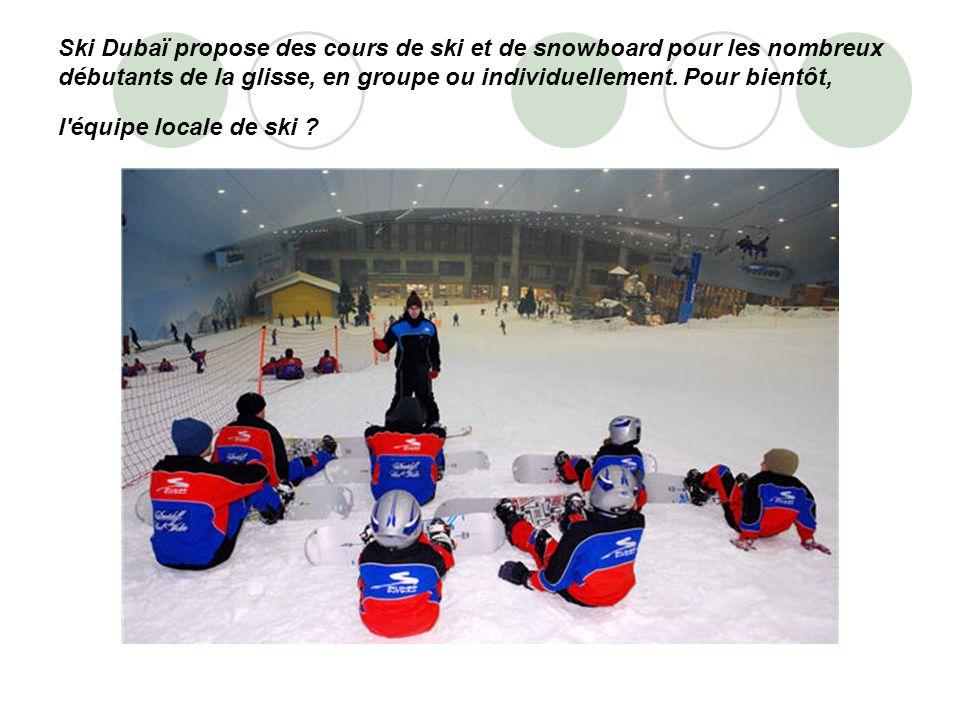 Ski Dubaï propose des cours de ski et de snowboard pour les nombreux débutants de la glisse, en groupe ou individuellement. Pour bientôt, l'équipe loc