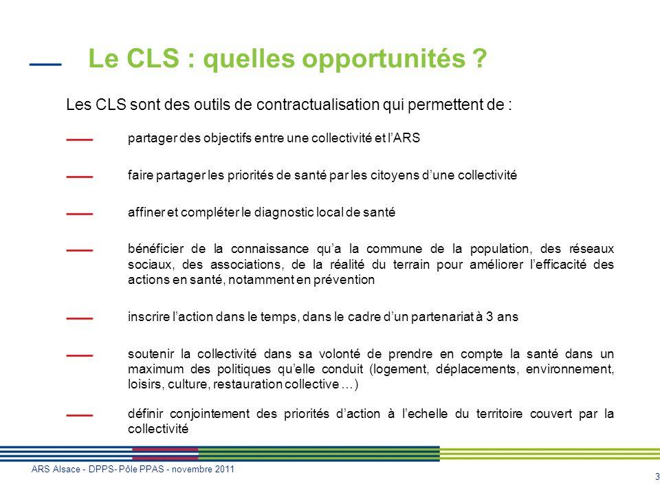 3 ARS Alsace - DPPS- Pôle PPAS - novembre 2011 Le CLS : quelles opportunités ? Les CLS sont des outils de contractualisation qui permettent de : parta
