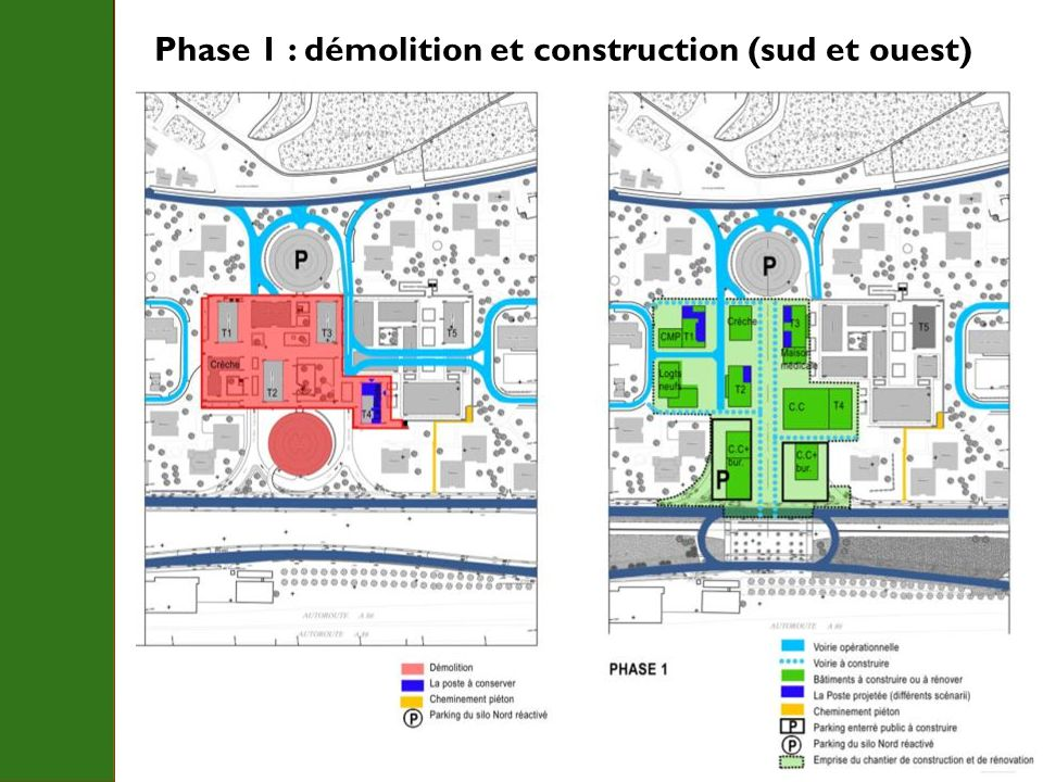 Phase 1 : démolition et construction (sud et ouest)