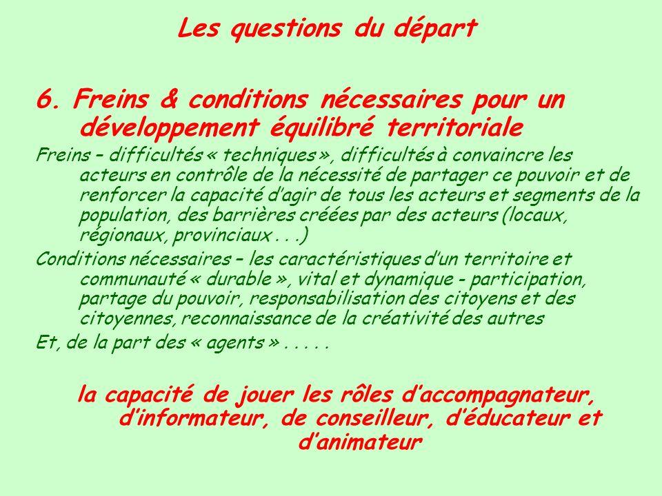 Les questions du départ 6. Freins & conditions nécessaires pour un développement équilibré territoriale Freins – difficultés « techniques », difficult
