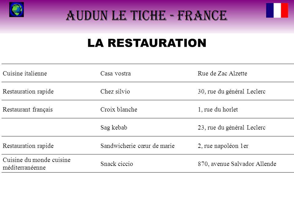 LA RESTAURATION Cuisine italienneCasa vostraRue de Zac Alzette Restauration rapideChez silvio30, rue du général Leclerc Restaurant françaisCroix blanc