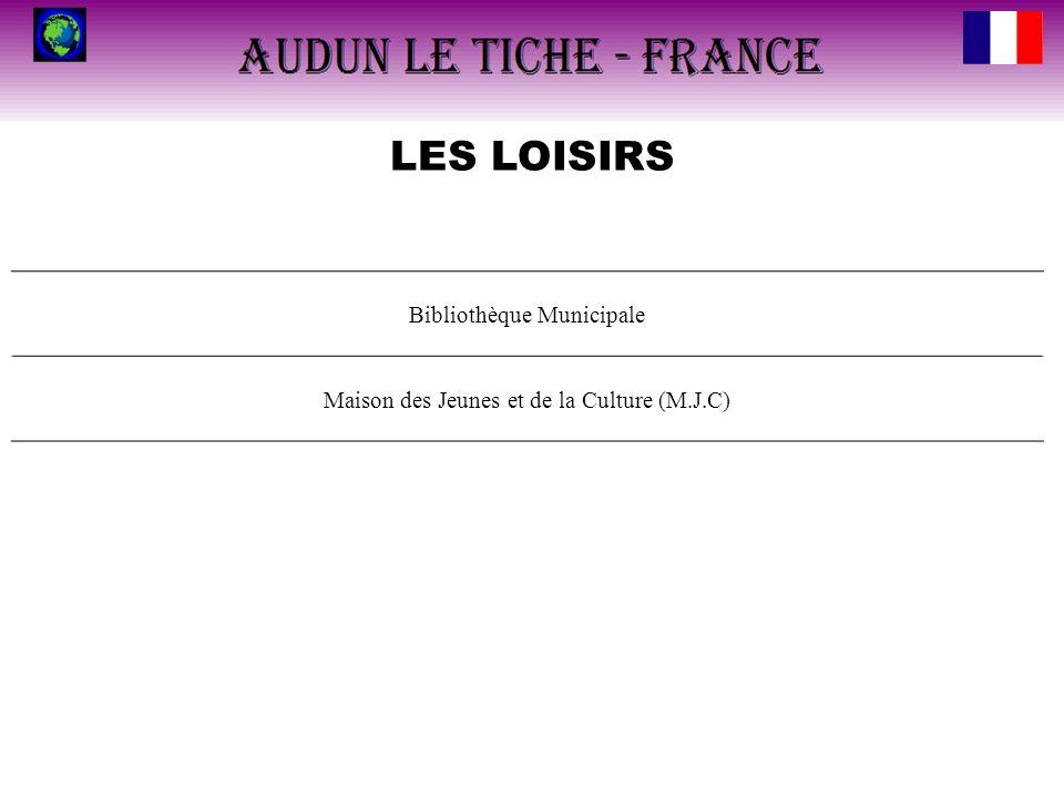 LES LOISIRS Bibliothèque Municipale Maison des Jeunes et de la Culture (M.J.C)