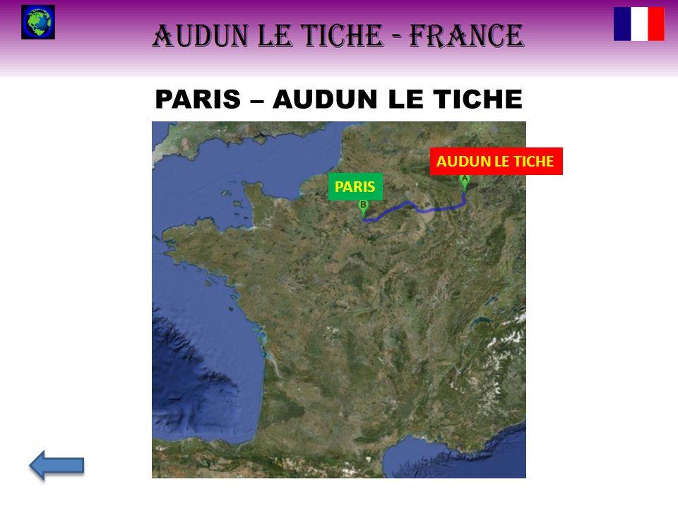 PARIS – AUDUN LE TICHE PARIS AUDUN LE TICHE