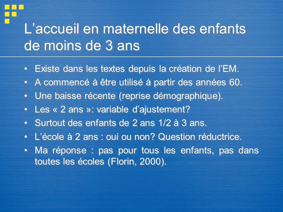 Laccueil en maternelle des enfants de moins de 3 ans Existe dans les textes depuis la création de lEM.