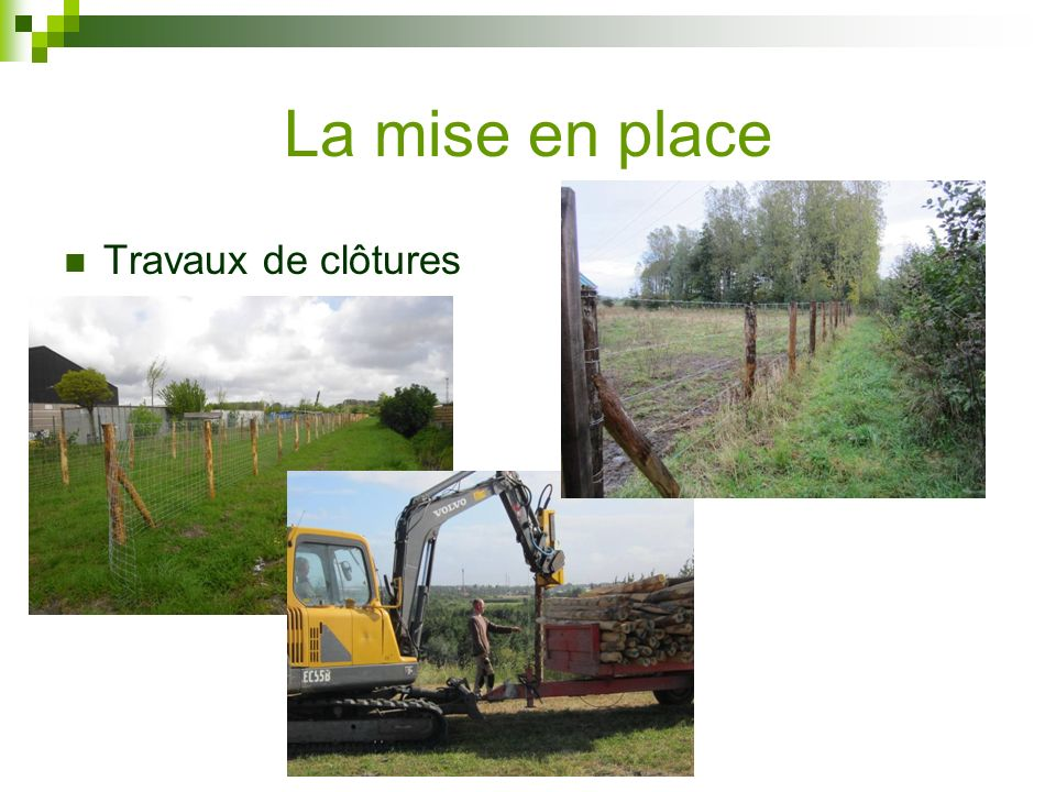 La mise en place Travaux de clôtures