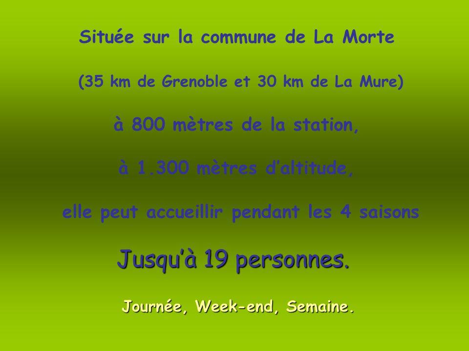 Située sur la commune de La Morte (35 km de Grenoble et 30 km de La Mure) à 800 mètres de la station, à 1.300 mètres daltitude, elle peut accueillir pendant les 4 saisons Jusquà 19 personnes.