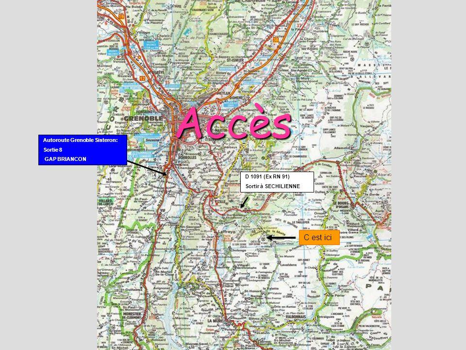 Accès Autoroute Grenoble Sisteron: Sortie 8 GAP BRIANCON D 1091 (Ex RN 91) Sortir à SECHILIENNE C est ici