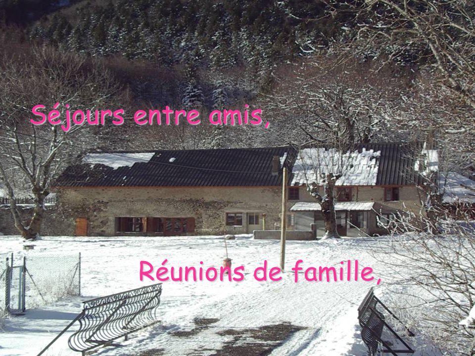 Réunions de famille, Séjours entre amis,