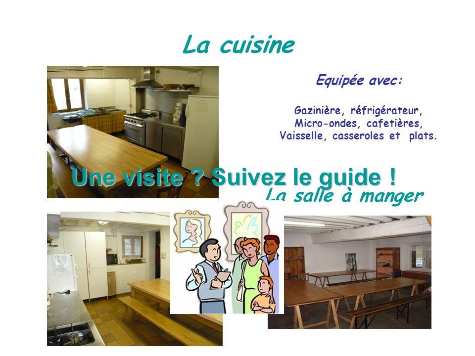 La cuisine Equipée avec: Gazinière, réfrigérateur, Micro-ondes, cafetières, Vaisselle, casseroles et plats.