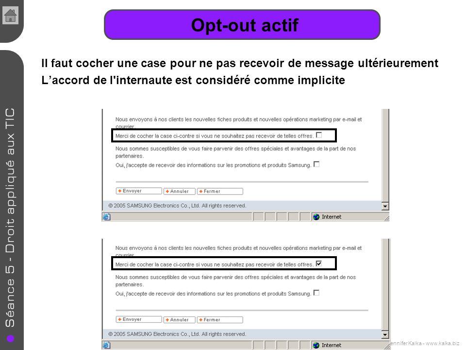 Cours de E-commerce - 2005 - Jennifer Kalka - www.kalka.biz Opt-out actif Il faut cocher une case pour ne pas recevoir de message ultérieurement Lacco