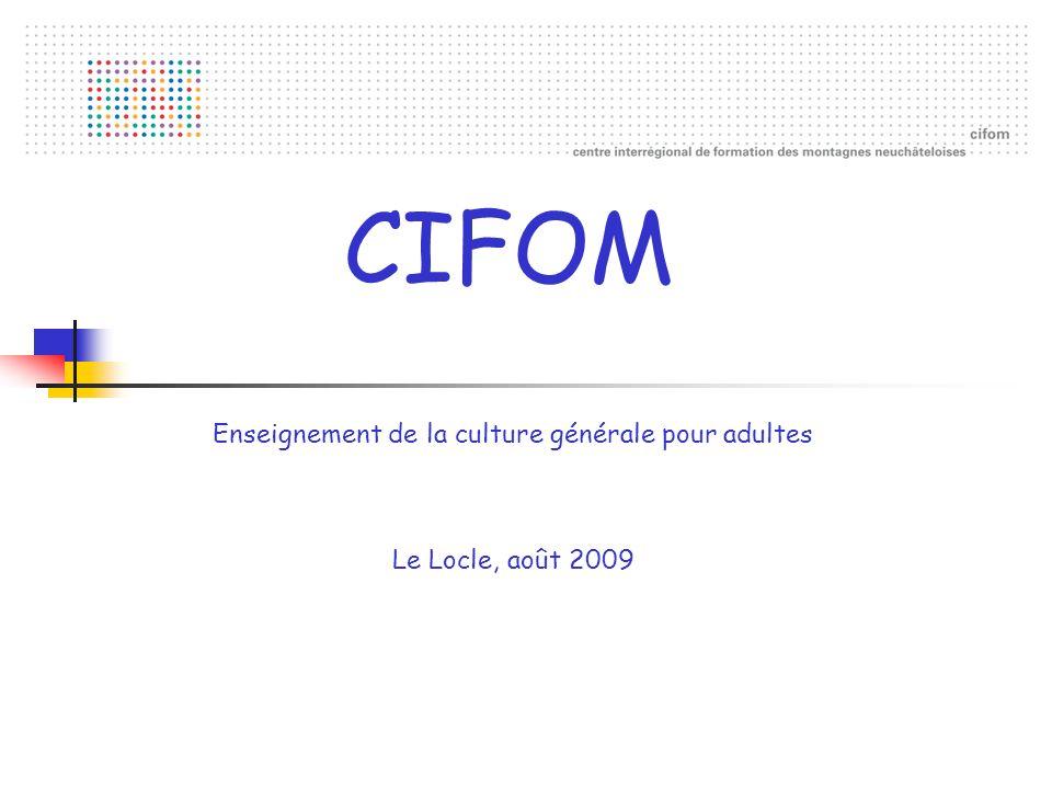 CIFOM Enseignement de la culture générale pour adultes Le Locle, août 2009