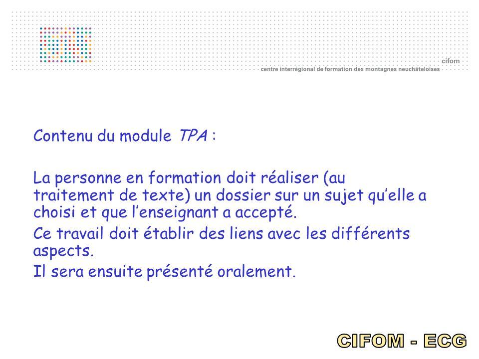 Contenu du module TPA : La personne en formation doit réaliser (au traitement de texte) un dossier sur un sujet quelle a choisi et que lenseignant a a