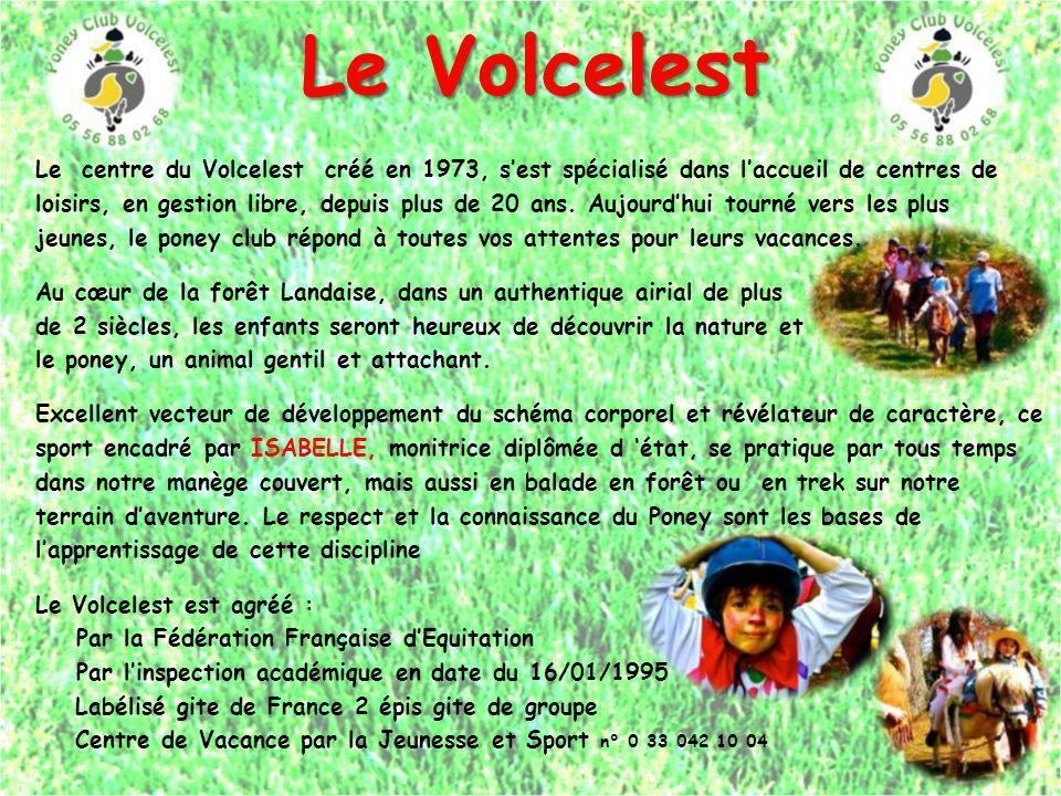 Le Volcelest Le centre du Volcelest créé en 1973, sest spécialisé dans laccueil de centres de loisirs, en gestion libre, depuis plus de 20 ans. Aujour