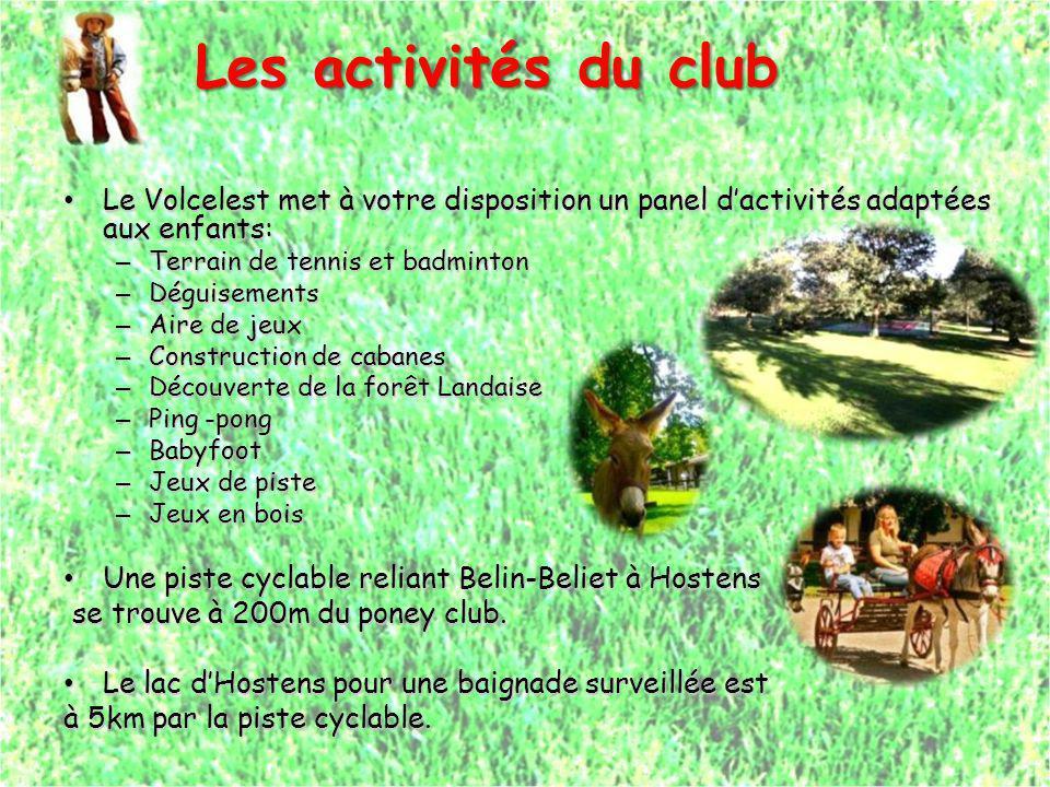 Les activités du club Les activités du club Le Volcelest met à votre disposition un panel dactivités adaptées aux enfants: Le Volcelest met à votre di